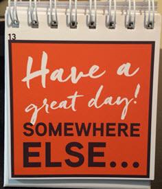Have a great day elsewhere!